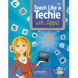 Teach Like a Techie with Apps!