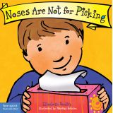 Best Behavior® Board Book: Noses Are Not for Picking