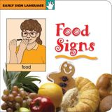 Early Sign Language Board Book, Food Signs