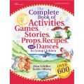 The Complete Book of Activities, Games, Stories, Props, Recipes, and Dances for Young Children