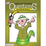 Higher-Level Thinking Questions, Life and Earth Sciences, Grades 3-8