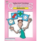 Higher-Level Thinking Questions, Mathematics, Grades 3-6
