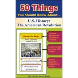 50 Things You Should Know About U.S. History: The American Revolution