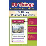 50 Things You Should Know About U.S. History: Westward Expansion