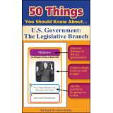 50 Things You Should Know About U.S. Government: The Legislative Branch