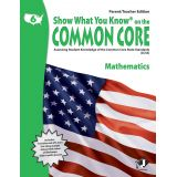 Show What You Know® on the Common Core Parent/Teacher Edition: Mathematics, Grade 6