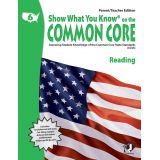 Show What You Know® on the Common Core Parent/Teacher Edition: Reading, Grade 6