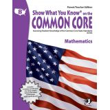 Show What You Know® on the Common Core Parent/Teacher Edition: Mathematics, Grade 8