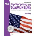 Show What You Know® on the Common Core Student Workbook: Reading, Grade 8