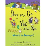 Words Are CATegorical®, Stop and Go, Yes and No: What Is an Antonym?