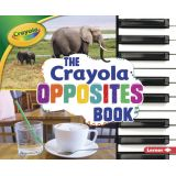 The Crayola® Opposites Book