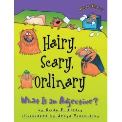 Words Are CATegorical®, Hairy, Scary, Ordinary: What Is an Adjective?