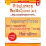 Writing Lessons to Meet the Common Core, Grade 6