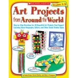 Art Projects from Around the World, Grades 4-6