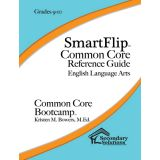 SmartFlip™ Common Core Reference Guide for ELA Common Core Bootcamp™, Grades 9-10