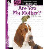Great Works: Instructional Guides for Literature, Are You My Mother?