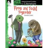 Great Works: Instructional Guides for Literature, Frog and Toad Together, Grades K-3