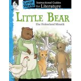 Great Works: Instructional Guides for Literature, Little Bear, Grades K-3