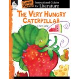 Great Works: Instructional Guides for Literature, The Very Hungry Caterpillar