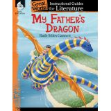 Great Works: Instructional Guides for Literature, My Father's Dragon