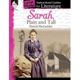 Great Works: Instructional Guides for Literature, Sarah, Plain and Tall, Grades K-3
