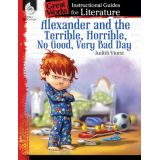 Great Works: Instructional Guides for Literature, Alexander and the Terrible, Horrible, No Good, Very Bad Day