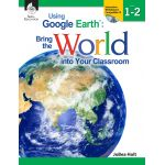 Using Google Earth™: Bring the World Into Your Classroom