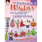 The Big Book of Holidays and Cultural Celebrations, Grades K-2