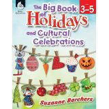 The Big Book of Holidays and Cultural Celebrations, Grades 3-5