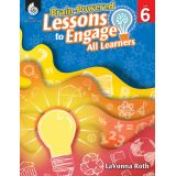 Brain-Powered Lessons to Engage All Learners, Grade 6