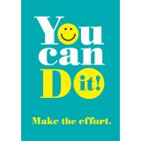 You Can Do it! Make the effort Argus® Poster