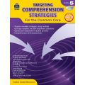 Targeting Comprehension Strategies for the Common Core, Grade 5
