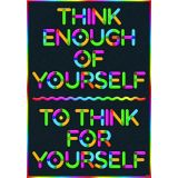 Think enough of yourself…