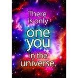 There is only one you in the…