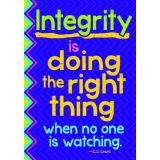 Intergrity is doing the right thing…