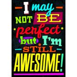 I may not be perfect, but I'm…