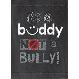 Be a buddy not a bully Inspire U poster