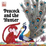 Peacock and the Hunter Short Story