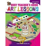 Busy Teacher's Guide: Art Lessons, Intermediate
