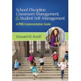 School Discipline, Classroom Management, & Student Self-Management - A PBS Implementation Guide