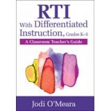 RTI With Differentiated Instruction, Grades K-5 - A Classroom Teacher's Guide