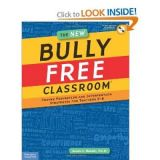 The New Bully Free Classroom: Proven Prevention and Intervention Strategies for Teachers K-8 [With CDROM] (Book with CD-ROM)