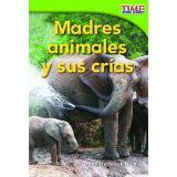 Madres animales y sus crías (Animal Mothers and Babies) (Spanish Version)