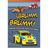 ¡Brumm, brumm! Poemas acerca de cosas con ruedas (Vroom, Vroom! Poems About Things with Wh