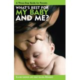 What's Best for My Baby and Me?
