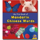 Bilingual Picture Dictionaries, My First Book of Mandarin Chinese Words