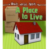 A Place To Live Wants Versus Needs