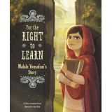 For the Right to Learn: Malala Yousafzai's Story