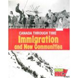Immigration and the Founding of New Communities - Canada Through Time Series