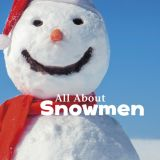 All About Snowmen: Celebrate Winter